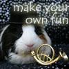 make your own fun