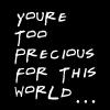 Malin: too precious