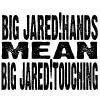 jared_loves_me: Big Jared
