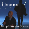 jade_skye: lie-don't leave
