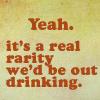 virginiavxn2008: Real Rarity We'd Be Drinking