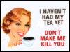 Tea or Kill?!