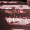 Behind the Velvet: The Original