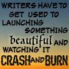 Work In Progress: Crash and Burn