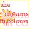 She dreams in colours