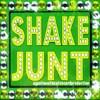 SHAKE JUNT!