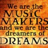 we are the dreamers of dreams