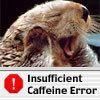 Insuff. Caffeine Error