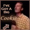 I've Got A Big Cookie
