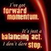 Forward momentum and balance