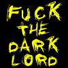 fuck the dark lord