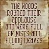 woods roared....