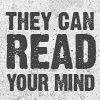 they can read your mind