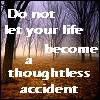 thoughtless accident