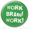 Work brain work!