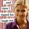 Buffy - And Then I Ripped His Lungs Out
