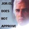 jor-el does not approve