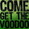 Come get Voodoo
