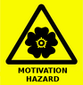 Warning - Motivation Hazard