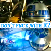 Don't_Fuck_With_R2