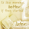 downloadableindifference: mornings