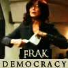 ellymelly: Frak Democracy