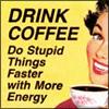 cofee stupid things