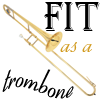 Lies maybe truth and truth may be lies...: (Doctor Who) Fit as a trombone