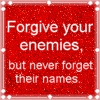 JFK quote - Forgive your enemies