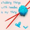 knitting: stabbity!
