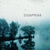 A World of Fragile Things: Disappear