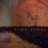 A World of Fragile Things: Time Fades