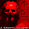 A growth industry, Evil