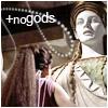 Where you go Medea there are no gods.
