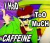 Des: Too Much Caffeine