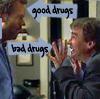good drugs, bad drugs