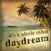 a whole other daydream