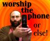 worship the phone