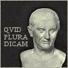 Cicero - quid plura dicam
