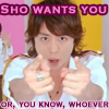 sho wants whoever