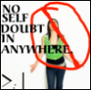 NO SELF DOUBT ANYWHERE