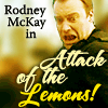 What, does he wanna date me or kill me?: Attack of the Lemons