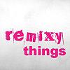 remixy things