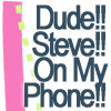 the girl who used to dance on fire and brimstone: text//steve on my phone! - me