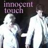 latteaddict: Innocent Touch (Katee/Jamie)