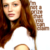 I'm not a prize that you can claim
