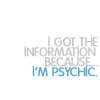 Psych-quote-I'm psychic!