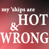 Hot and WRONG