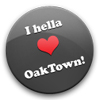 I hella love OakTown