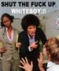 STFU Whiteboy